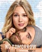 No Tomorrow [Cast]